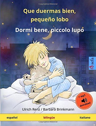 Que duermas bien, pequeño lobo – Dormi bene, piccolo lupo. Libro infantil bilingüe (español – italiano) (www.childrens-books-bilingual.com) - 9783739900834