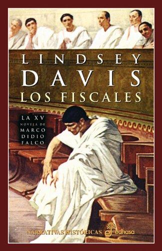 Los fiscales (XV) (Narrativas Históricas) por Lindsey Davis