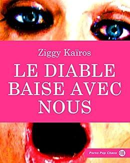 Le diable baise avec nous (Porno Pop Chaos) par [Kaïros, Ziggy]