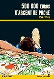 Telecharger Livres Cinq cent mille euros d argent de poche (PDF,EPUB,MOBI) gratuits en Francaise