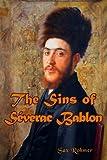 The Sins of S??verac Bablon: Sax Rohmer's Suspenseful Tale of a Jewish Robin Hood (Timeless Classic Books) by Sax Rohmer (2010-09-03)