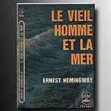 Le vieil homme et la mer (Texte intégral) - Editions le Livre de Poche.