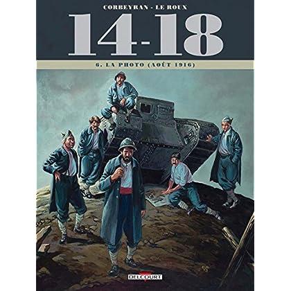 14 - 18 Tome T06. La Photo (août 1916)