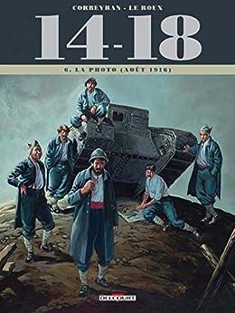 14 - 18 T06 : La Photo (août 1916) (14-18 t. 6)
