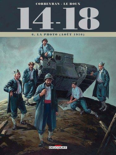 14-18 (6) : la Photo : Août 1916