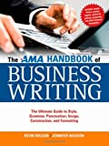 The AMA Handbook of Business Writing: The Ultimate Guide to Style, Grammar, Punctuation, Usage, Construction, and Formatting by Kevin Wilson (2010-08-04)