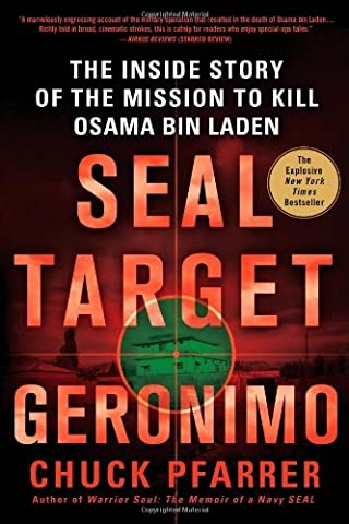 SEAL Target Geronimo: The Inside Story of the Mission to Kill Osama bin Laden by Chuck Pfarrer (September 11,2012)
