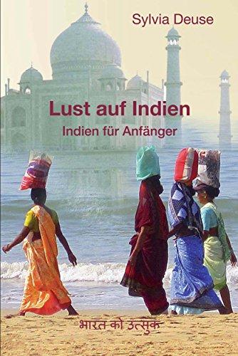 Lust auf Indien: Indien für Anfänger