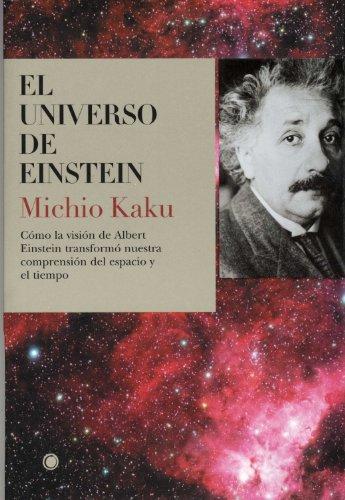 Portada del libro El universo de Einstein: Cómo la visión de Albert Einstein transformó nuestra visión del espacio y el tiempo (Grandes descubrimientos)