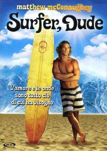 Surfer, Dude by matthew mcconaughey