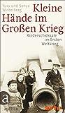 Kleine Hände im Großen Krieg: Kinderschicksale im Ersten Weltkrieg