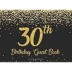30th Birthday Guest Book: Gold on Black Happy Birthday Party Guest Book for 30th Birthday Parties with Memories & Thoughts Signing Messaging Gift Log For Family and Friend Member