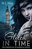 Glitch in Time: Paranormal, Tattoo, Supernatural, Coming of Age, Romance (The Chronicles of Kerrigan Sequel Book 4)