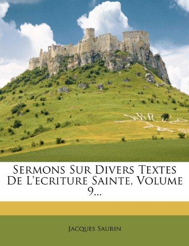 Sermons Sur Divers Textes de L'Ecriture Sainte, Volume 9.