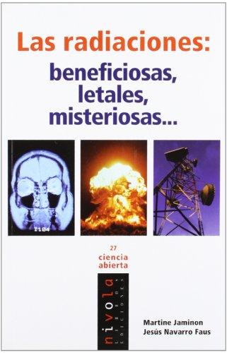 Las RADIACIONES: beneficiosas, letales, misteriosas… (Ciencia abierta)