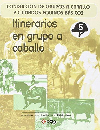 Itinerarios en grupo a caballo.: Conducción de grupos a caballo y cuidados equinos básicos.