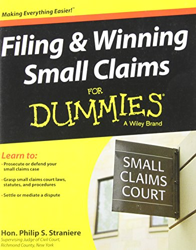 Filing & Winning Small Claims For Dummies: Written by Judge Philip Straniere, 2013 Edition, (1st Edition) Publisher: John Wiley & Sons [Paperback]