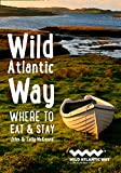 Wild Atlantic Way: Where to Eat and Stay (Where to Eat & Stay)