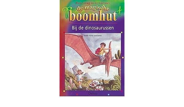 De Magische Boomhut : Bij de dinosaurussen reis door de tijd met de magische boomhut
