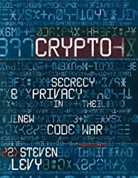 Crypto: Secrecy and Privacy in the New Code War by Stephen Levy (2001-01-25)