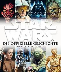 Star Wars Die offizielle Geschichte von 1977 bis heute