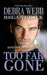 Too Far Gone (Dangerous Protectors Book 2)