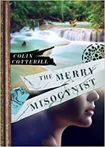 The Merry Misogynist (Dr Siri Paiboun Mystery 6), Cotterill, Colin, Used; Very G