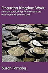 Financing Kingdom Work: Financial survival tips for those who are building the Kingdom of God