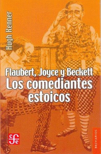 Flaubert, Joyce y Beckett: Los Comediantes Estoicos = Flaubert, Joyce and Beckertt (Breviarios del Fondo de Cultura Economica)