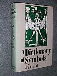 A Dictionary of Symbols by J.E. Cirlot (1983-11-05)