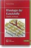 Rheologie der Kunststoffe: Theorie und Praxis