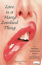Love is a Many Zombied Thing (The Zombied Trilogy Book 1)