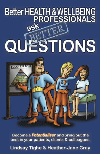 Better Health & Wellbeing Professionals Ask Better Questions (English Edition)