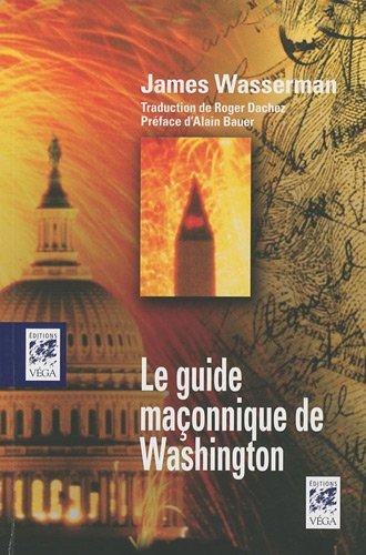 Le guide maçonnique de Washington par James Wasserman