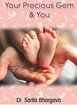 Your Precious Gem & You: A must handy guide for mothers, newly weds & teenagers by [Bhargava, Sarita]