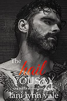 The Hail You Say (Hail Raisers Book 5) by [Vale, Lani Lynn]