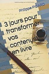 3 jours pour transformer vos contenus en livre