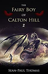The Fairy Boy of Calton Hill (Part 2): A mesmerising treat for the imagination (The Fairy Boy Chronicles)