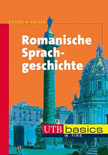 Romanische Sprachgeschichte (utb basics, Band 3717)