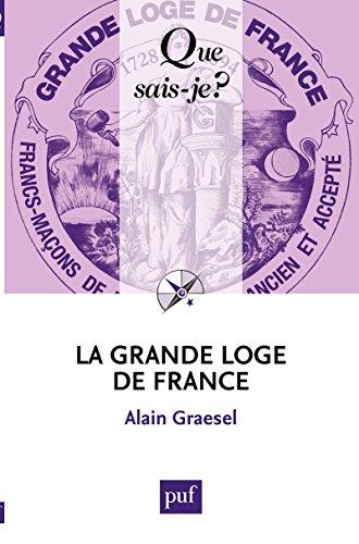 La Grande Loge de France: « Que sais-je ? » n° 3791