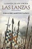 Las lanzas (La senda de los Tercios 1) (Histórica)