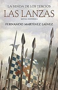 Las lanzas par  Fernando Martínez Laínez
