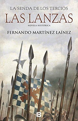 Las lanzas (La senda de los Tercios 1) (Histórica) por Fernando Martínez Laínez