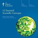 12 Essential Scientific Concepts