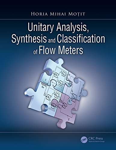 Unitary Analysis, Synthesis, and Classification of Flow Meters (English Edition)
