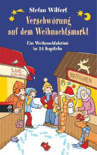Verschwörung auf dem Weihnachtsmarkt: Ein Weihnachtskrimi in 24 Kapiteln (German Edition)