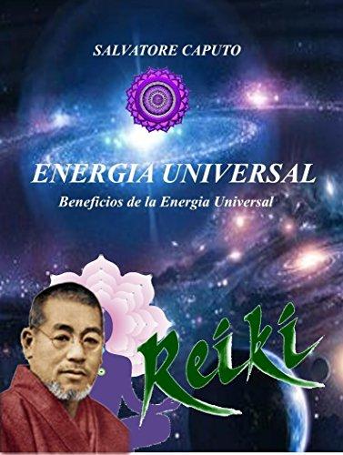 ENERGIA UNIVERSAL: Desarrolla la clarividencia, la telepatía y todas las cualidades físicas, mentales y emocionales por Salvatore Caputo