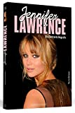 Jennifer Lawrence: Die illustrierte Biografie