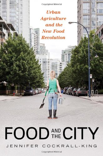 Food and the City: Urban Agriculture and the New Food Revolution
