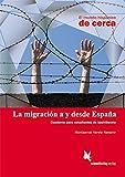 La migración a y desde España: Cuarderno para estudiantes de bachillerato (El mundo hispánico de cerca)